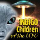 The Indigo Children of the UFO Audiobook