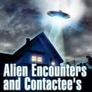 Alien Encounters and Contactees, Various Authors