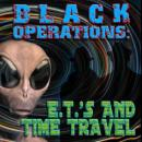 Black Operations: ETs and Time Travel Audiobook