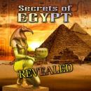 Secrets of Egypt Revealed, Various Authors