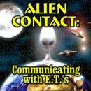 Alien Contact: Communicating with ETs Audiobook