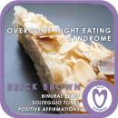 Overcome Night Eating: Healthy Eating & Diet Help, Meditation, Self Helf, Positive Affirmations, Erick Brown Hypnosis