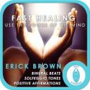 Fast Healing: Use the Power of the Mind