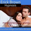 Animal Attraction for Women, Erick Brown Hypnosis