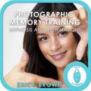 Photographic Memory Training, Erick Brown Hypnosis