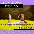 Pure Meditation: Be at Peace, Erick Brown