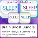 Brain Boost Bundle: Memory, Focus, IQ, Learning Help - Hypnosis, Meditation and Subliminal - The Sleep Learning System with Rachael Meddows