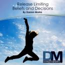 Release Limiting Beliefs and Decisions
