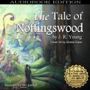 Tale of Nottingswood, J.R. Young