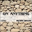On Anything, Hilaire Belloc