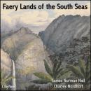 Faery Lands of the South Seas, James Normal Hall