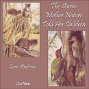 Stories Mother Nature Told Her Children, Jane Andrews