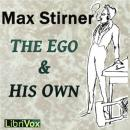 Ego and His Own, Max Stirner