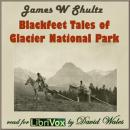 Blackfeet Tales of Glacier National Park, James W. Schultz