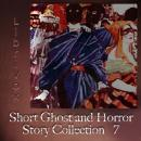 Short Ghost and Horror Collection 007, Various Contributors
