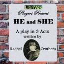 He and She, Rachel Crothers