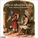 Life of Alfred the Great, Bishop Of Sherbourne Asser