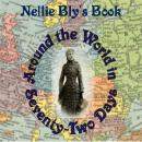 Around the World in Seventy-Two Days, Nellie Bly