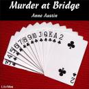 Murder at Bridge, Anne Austin
