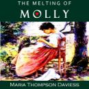 Melting of Molly, Maria Thompson Daviess