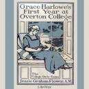 Grace Harlowe's First Year at Overton College, Jessie Graham Flower