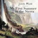 My First Summer in the Sierra, John Muir