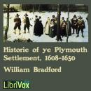 Bradford's History of the Plymouth Settlement, 1608-1650, William Bradford