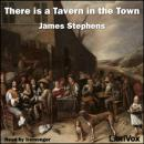 There is a Tavern in the Town, James Stephens
