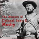 Memoirs of Colonel John S. Mosby, John S. Mosby