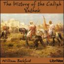History of the Caliph Vathek, William Beckford