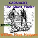 Carnacki, the Ghost Finder, William Hope Hodgson