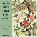 Mother West Wind 'Why' Stories, Thornton W. Burgess