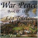 War and Peace, Book 09: 1812, Leo Tolstoy