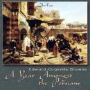 Year Amongst the Persians, Edward Granville Browne