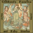 Childhood's Favorites and Fairy Stories, Various Authors