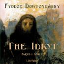 The Idiot (Part 01 and 02)