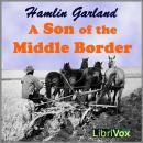 on of the Middle Border, Hamlin Garland