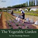 The Vegetable Garden: A Manual for the Amateur Vegetable Gardener