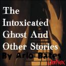 Intoxicated Ghost And Other Stories, Arlo Bates