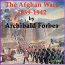 Afghan Wars 1839-42 and 1878-80, Part 1, Archibald Forbes