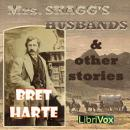 Mrs. Skagg's Husbands and Other Stories, Bret Harte