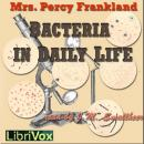 Bacteria in Daily Life, Grace Coleridge Frankland