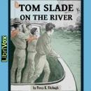 Tom Slade On The River, Percy Keese Fitzhugh