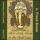 Aunt Jane's Nieces In The Red Cross, L. Frank Baum