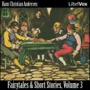 Hans Christian Andersen: Fairytales and Short Stories Volume 3, 1848 to 1853