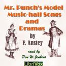 Mr. Punch's Model Music-hall Songs & Dramas, F. Anstey
