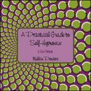 Practical Guide to Self-Hypnosis, Melvin Powers