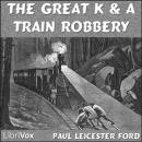 Great K. & A. Train-Robbery, Paul Leicester Ford