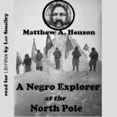 Negro Explorer at the North Pole, Matthew A. Henson