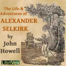 Life and Adventures of Alexander Selkirk, John Howell